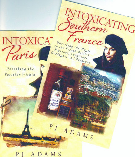 Intoxcating France and Paris - 2 books by PJ Adams